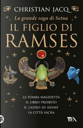 La grande saga di Setna. Il figlio di Ramses by Christian Jacq