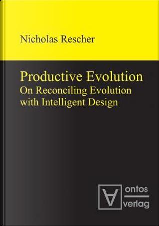 Productive Evolution by Nicholas Rescher