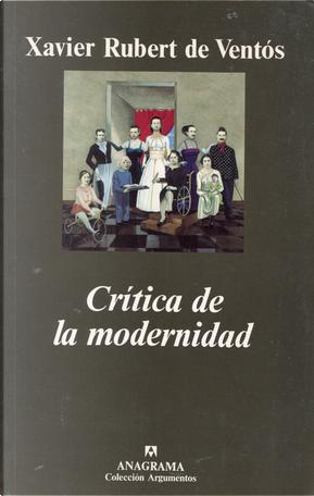 Crítica de la modernidad by Xavier Rubert de Ventós