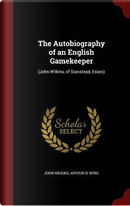 The Autobiography of an English Gamekeeper by John Wilkins