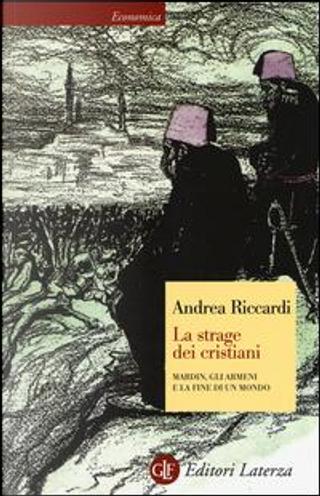 La strage dei cristiani. Mardin, gli armeni e la fine di un mondo by Andrea Riccardi