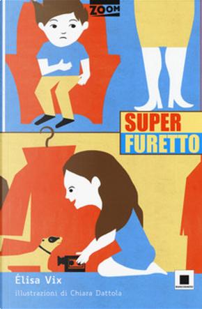 Super furetto by Élisa Vix