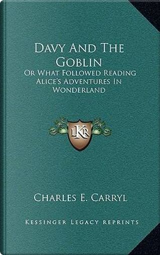 Davy and the Goblin by Charles E. Carryl