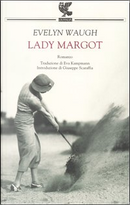 Lady Margot by Evelyn Waugh