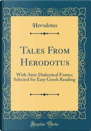 Tales From Herodotus by Herodotus Herodotus