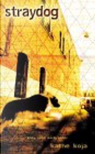 Straydog by Kathe Koja