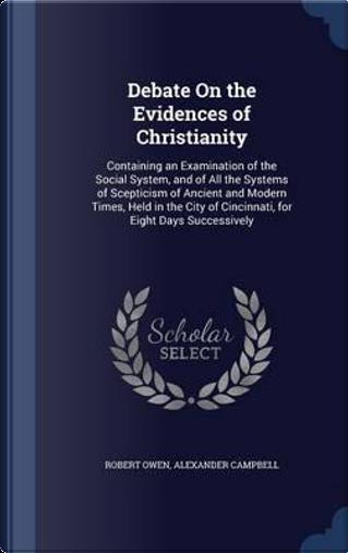 Debate on the Evidences of Christianity by Robert Owen