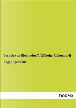 Jugendgedichte by Joseph von Eichendorff