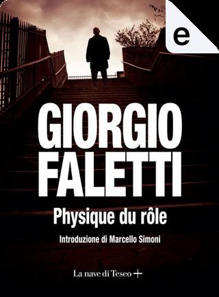 Physique du rôle by Giorgio Faletti