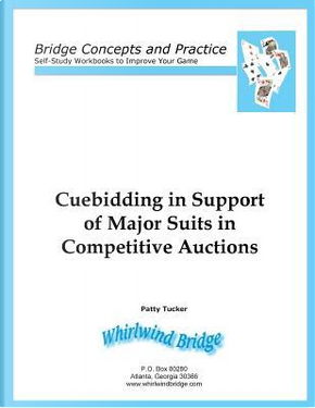 Cuebidding in Support of Major Suits in Competitive Auctions by Patty Tucker