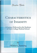 Characteristics of Insanity by Walter Channing