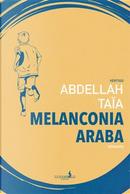 Melanconia araba by Abdellah Taïa