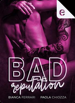 Bad Reputation by Bianca Ferrari, Paola Chiozza