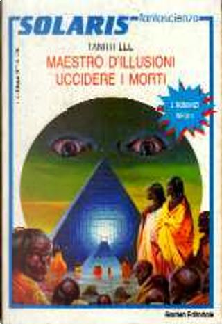 Maestro d'illusioni - Uccidere i morti by Tanith Lee