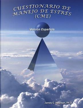 CUESTIONARIO DE MANEJO DE ESTRÉS (CME) by Dr. James C Petersen Ph.D