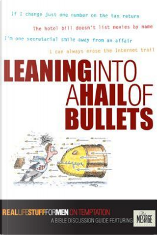 Leaning into a Hail of Bullets by Navigators