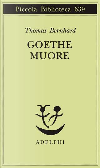 Goethe muore by Thomas Bernhard