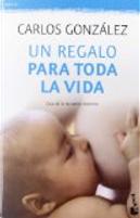 Un regalo para toda la vida by Carlos Gonzalez