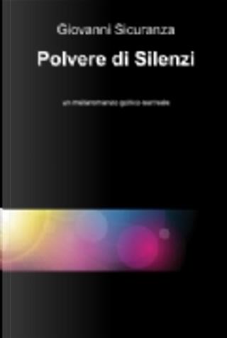 Polvere di silenzi by Giovanni Sicuranza