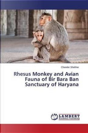 Rhesus Monkey and Avian Fauna of Bir Bara Ban Sanctuary of Haryana by Chander Shekhar