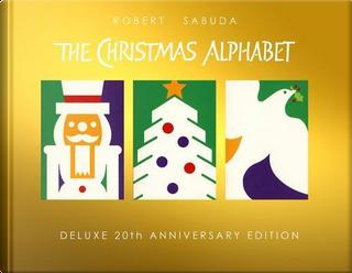 The Christmas Alphabet by Robert Sabuda
