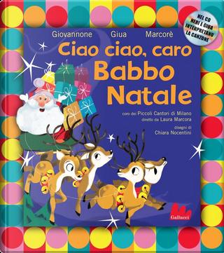 Ciao ciao, caro Babbo Natale by Neri Marcorè, Pier Mario Giovannone, Giua