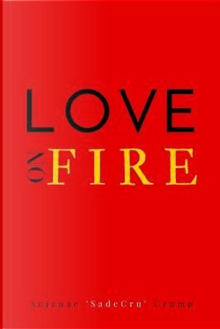Love on Fire by Anjanae Crump