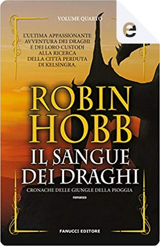 Il sangue dei draghi by Robin Hobb