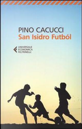 San Isidro Futból by Pino Cacucci