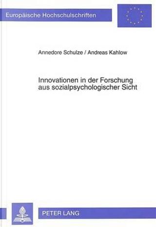 Innovationen in der Forschung aus sozialpsychologischer Sicht by Annedore Schulze