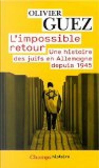 L'impossible retour by Olivier Guez