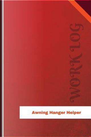 Awning Hanger Helper Work Log by Orange Logs