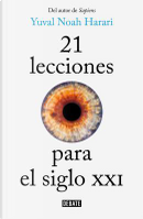 21 lecciones para el siglo XXI/ 21 Lessons for the 21st Century by Yuval Noah Harari