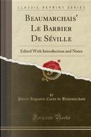 Beaumarchais' Le Barbier De Séville by Pierre Augustin Caron de Beaumarchais