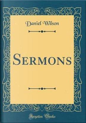 Sermons (Classic Reprint) by Daniel Wilson