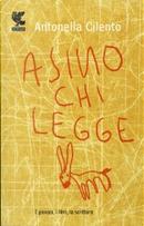 Asino chi legge by Antonella Cilento