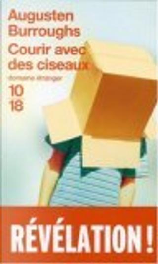 Courir avec des ciseaux by Augusten Burroughs, Christine Barbaste
