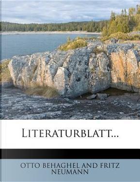Literaturblatt... by OTTO BEHAGHEL AND FRITZ NEUMANN
