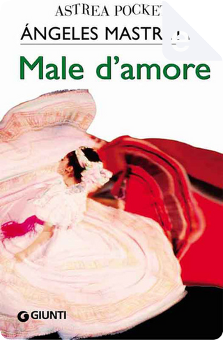 Male d'amore by Angeles Mastretta