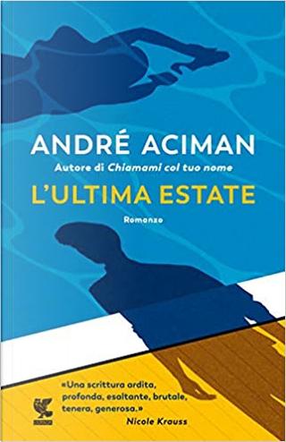 L'ultima estate by André Aciman