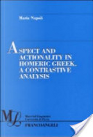 Aspect and Actionality in Homeric Greek by Maria Napoli