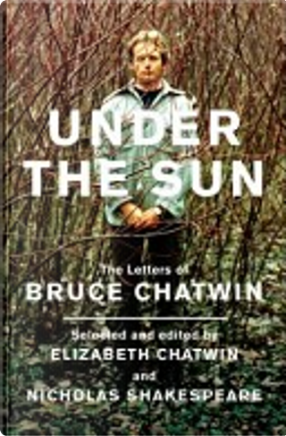 Under the Sun by Bruce Chatwin