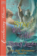 Stay with Me [New Luna Werewolves 10] (Siren Publishing Everlasting Classic Manlove) by Marcy Jacks