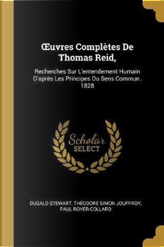 Oeuvres Complètes de Thomas Reid, by Dugald Stewart