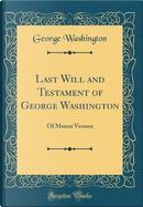 Last Will and Testament of George Washington by George Washington