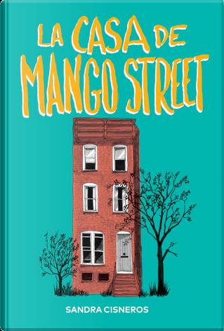 La casa de Mango Street by Sandra Cisneros