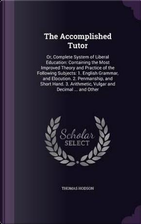 The Accomplished Tutor by Thomas Hodson