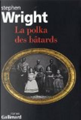 La polka des bâtards by Stephen Wright