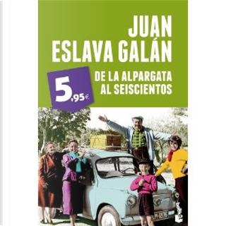 De la alpargata al Seiscientos by Juan Eslava Galán