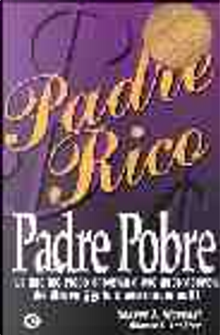Padre rico, padre pobre by Robert T. Kiyosaki, Sharon L. Lechter